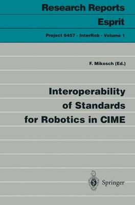 Interoperability of Standards for Robotics in CIME - Research Reports Esprit 1 (Paperback)