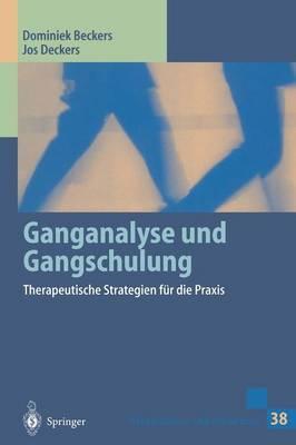 Ganganalyse Und Gangschulung: Therapeutische Strategien F r Die Praxis - Rehabilitation Und Pravention 38 (Hardback)