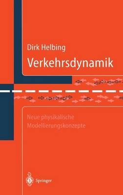 Verkehrsdynamik: Neue Physikalische Modellierungskonzepte (Hardback)