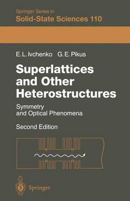 Superlattices and Other Heterostructures: Symmetry and Optical Phenomena - Springer Series in Solid-State Sciences 110 (Hardback)