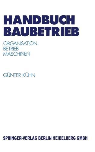 Handbuch Baubetrieb: Organisation Betrieb Maschinen - VDI-Buch (Hardback)