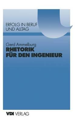 Rhetorik F r Den Ingenieur - VDI-Buch (Paperback)