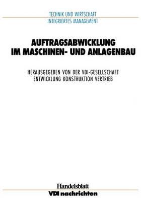 Auftragsabwicklung im Maschinen- und Anlagebau - VDI-Buch (Paperback)