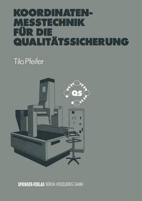 Koordinatenme technik F r Die Qualit tssicherung: Grundlagen -- Technologien -- Anwendungen -- Erfahrungen - VDI-Buch (Paperback)