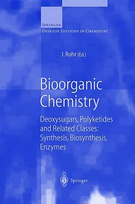 Bioorganic Chemistry: Deoxysugars, Polyketides and Related Classes: Synthesis, Biosynthesis, Enzymes - Topics in Current Chemistry 188 (Hardback)