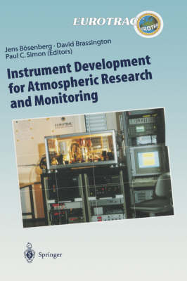 Instrument Development for Atmospheric Research and Monitoring: Lidar Profiling, DOAS and Tunable Diode Laser Spectroscopy - Transport and Chemical Transformation of Pollutants in the Troposphere 8 (Hardback)