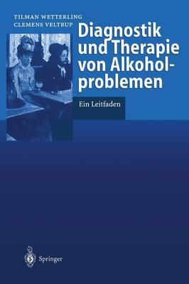 Diagnostik Und Therapie Von Alkoholproblemen: Ein Leitfaden (Paperback)