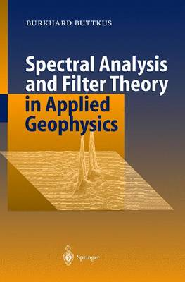 Spectral Analysis and Filter Theory in Applied Geophysics (Hardback)
