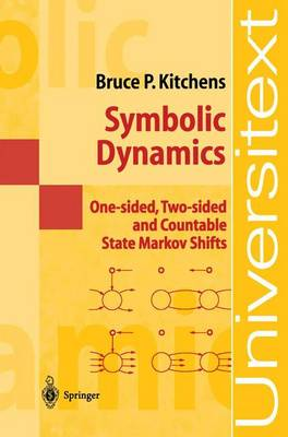 Symbolic Dynamics: One-sided, Two-sided and Countable State Markov Shifts - Universitext (Paperback)
