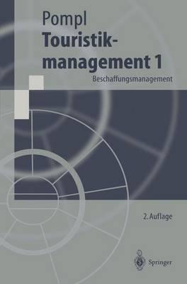 Touristikmanagement 1: Beschaffungsmanagement - Springer-Lehrbuch (Hardback)