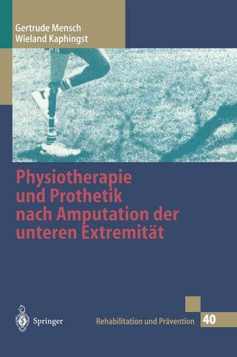 Physiotherapie Und Prothetik Nach Amputation Der Unteren Extremit t - Rehabilitation Und Pravention 40 (Hardback)
