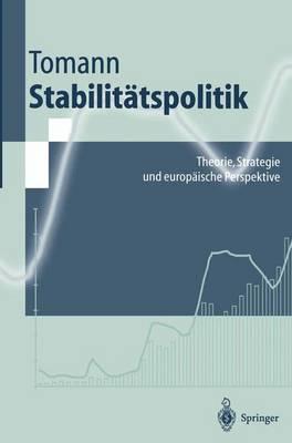 Stabilit tspolitik: Theorie, Strategie Und Europ ische Perspektive - Springer-Lehrbuch (Paperback)