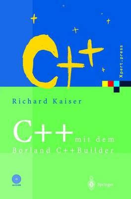 C++ Mit Dem Borland C++builder 2006: Einfhrung in Den ISO-Standard Und Die Objektorientierte Windeinfhrung in Den ISO-Standard Und Die Objektorientierte Windows-Programmierung Ows-Programmierung - Xpert.Press (Hardback)