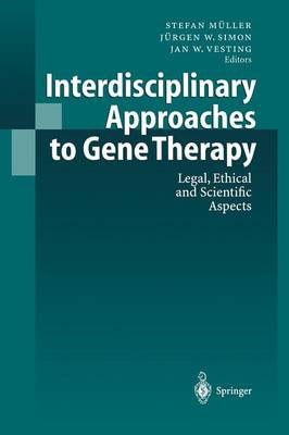 Interdisciplinary Approaches to Gene Therapy: Legal, Ethical and Scientific Aspects (Paperback)