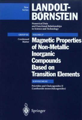 Lanthanide Monochalcogenides - Landolt-Boernstein: Numerical Data and Functional Relationships in Science and Technology - New Series 27B2 (Hardback)
