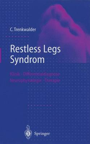 Restless Legs Syndrom: Klinik, Differentialdiagnose, Neurophysiologie, Therapie (Hardback)
