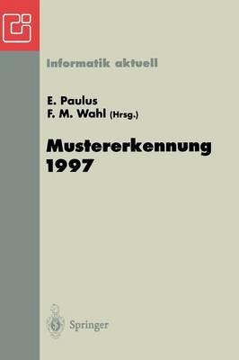 Mustererkennung 1997: 19. Dagm-Symposium Braunschweig, 15.-17. September 1997 - Informatik Aktuell (Paperback)