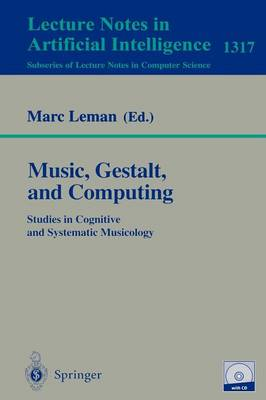 Music, Gestalt, and Computing: Studies in Cognitive and Systematic Musicology - Lecture Notes in Artificial Intelligence 1317