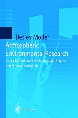 Atmospheric Environmental Research: Critical Decisions Between Technological Progress and Preservation of Nature (Hardback)
