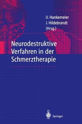 Neurodestruktive Verfahren in Der Schmerztherapie (Paperback)