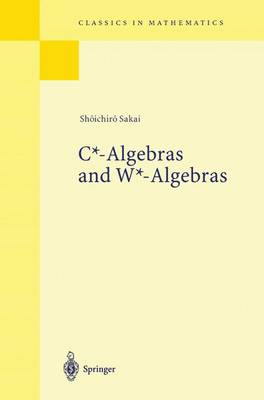 C*-Algebras and W*-Algebras - Classics in Mathematics (Paperback)