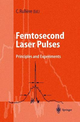 Femtosecond Laser Pulses: Principles and Experiments (Hardback)