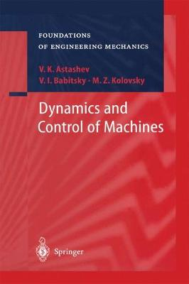 Dynamics and Control of Machines - Foundations of Engineering Mechanics (Hardback)
