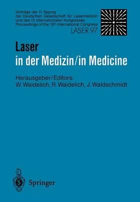 Laser in der medizin/Laser in Medicine: Proceedings of the 13th International Congress: Vortrage der 11. Tagung der Deutschen Gesellschaft fur Lasermedizin und des 13. Internationalen Kongresses (Paperback)