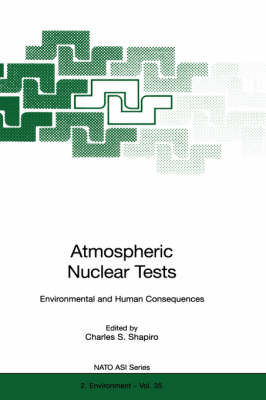 Atmospheric Nuclear Tests: Environmental and Human Consequences - Nato Science Partnership Subseries: 2 35 (Hardback)
