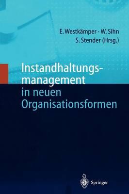 Instandhaltungsmanagement in Neuen Organisationsformen (Paperback)