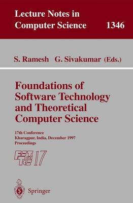 Foundations of Software Technology and Theoretical Computer Science: 17th Conference, Kharagpur, India, December 18-20, 1997. Proceedings - Lecture Notes in Computer Science 1346 (Paperback)