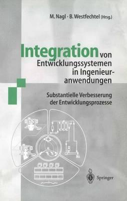 Integration von Entwicklungssystemen in Ingenieuranwendungen: Substantielle Verbesserung der Entwicklungsprozesse (Paperback)
