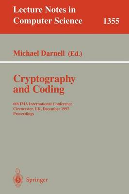 Cryptography and Coding: 6th IMA International Conference, Cirencester, UK, December 17-19, 1997, Proceedings - Lecture Notes in Computer Science 1355 (Paperback)
