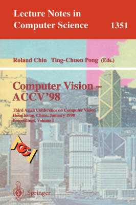 Computer Vision - ACCV'98: Third Asian Conference on Computer Vision, Hong Kong, China, January 8 - 10, 1998, Proceedings, Volume I - Lecture Notes in Computer Science 1351 (Paperback)