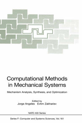 Computational Methods in Mechanical Systems: Mechanism Analysis, Synthesis, and Optimization - Nato ASI Subseries F: 161 (Hardback)