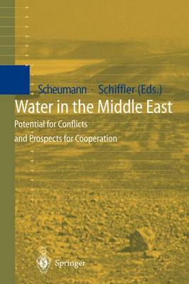 Water in the Middle East: Potential for Conflicts and Prospects for Cooperation (Hardback)