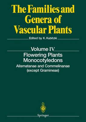 Flowering Plants. Monocotyledons: Alismatanae and Commelinanae (except Gramineae) - The Families and Genera of Vascular Plants 4 (Hardback)