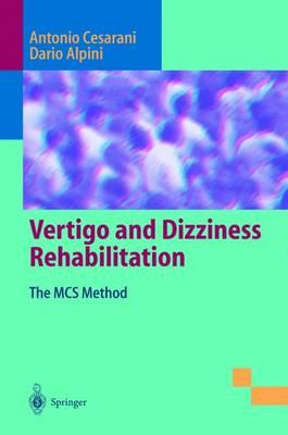 Vertigo and Dizziness Rehabilitation: The MCS Method (Paperback)