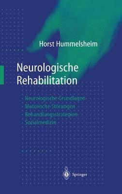 Neurologische Rehabilitation: Neurologische Grundlagen -- Motorische St rungen -- Behandlungsstrategien -- Sozialmedizin (Hardback)