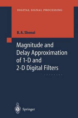 Magnitude and Delay Approximation of 1-D and 2-D Digital Filters - Digital Signal Processing (Hardback)