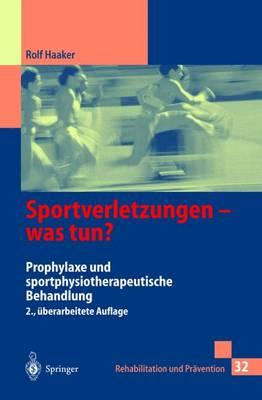 Sportverletzungen -- Was Tun?: Prophylaxe Und Sportphysiotherapeutische Behandlung - Rehabilitation Und Prdvention 32 (Hardback)