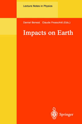 Impacts on Earth - Lecture Notes in Physics 505 (Hardback)