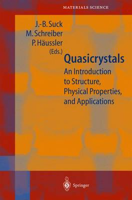 Quasicrystals: An Introduction to Structure, Physical Properties and Applications - Springer Series in Materials Science 55 (Hardback)