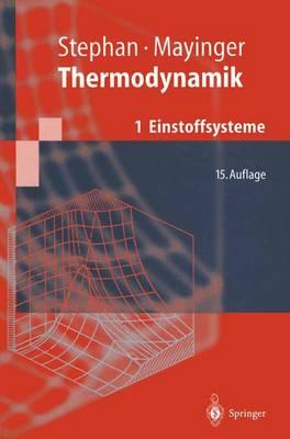 Thermodynamik: 1: Einstoffsysteme. Grundlagen Und Technische Anwendungen - Springer-Lehrbuch (Hardback)