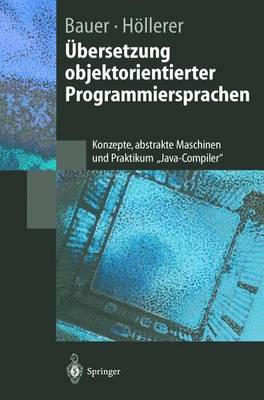 """bersetzung Objektorientierter Programmiersprachen: Konzepte, Abstrakte Maschinen Und Praktikum """"java-Compiler"""" - Springer-Lehrbuch (Hardback)"""