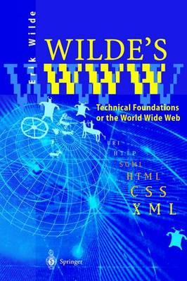 Wilde's WWW: Technical Foundations of the World Wide Web (Hardback)