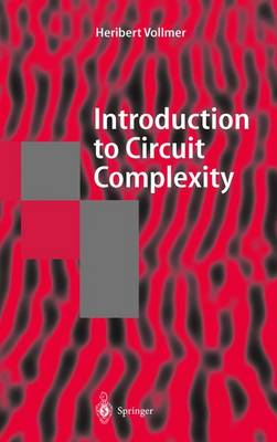 Introduction to Circuit Complexity: A Uniform Approach - Texts in Theoretical Computer Science. An EATCS Series (Hardback)