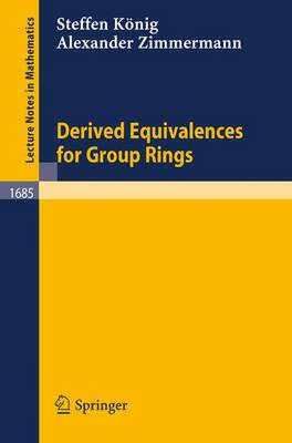 Derived Equivalences for Group Rings - Lecture Notes in Mathematics 1685 (Paperback)