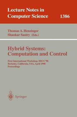 Hybrid Systems: Computation and Control: First International Workshop, HSCC'98, Berkeley, California, USA, April 13 - 15, 1998, Proceedings - Lecture Notes in Computer Science 1386 (Paperback)