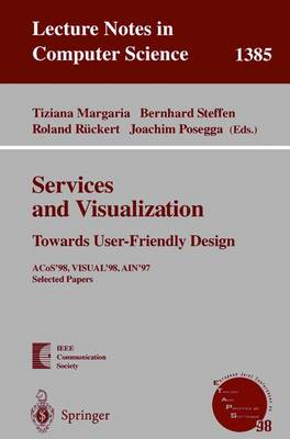 Services and Visualization: Towards User-Friendly Design: ACos'98, VISUAL'98, AIN'97, Selected Papers - Lecture Notes in Computer Science 1385 (Paperback)